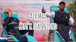 Rim'k Feat Ninho, Air Max Paroles
