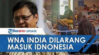 Angka Covid-19 di Negaranya Meningkat Tajam, Indonesia Resmi Larang WNA India Masuk Mulai 25 April
