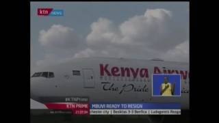 KTN Prime: Kenya airways CEO Mbuvi Nginze bows to pressure, vows to 'resign' 24/11/2016