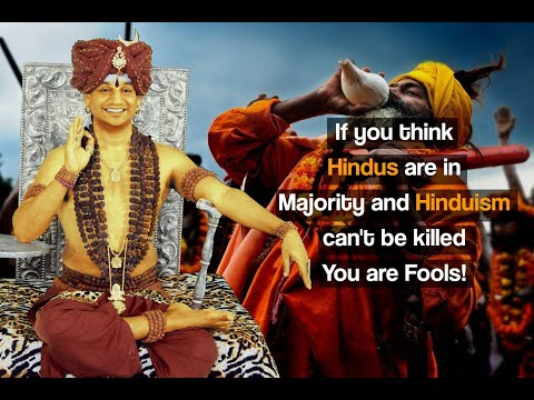 If you think Hindus are in Majority & Hinduism can't be killed You are Fools! HDH Nithyananda
