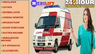 Use Medilift Ambulance Service in Delhi with 24 Hours Active Medical Team