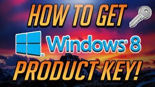 How to Get Windows 8 Product Key FOR FREE [2020 Tutorial]