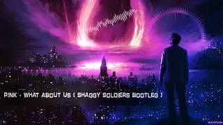 P!nk   What About Us (Shaggy Soldiers Bootleg) [Free Release]