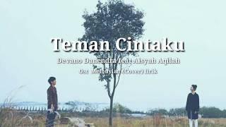 Teman Cintaku - Devano Danendra feat Aisyah Aqilah Ost Melodylan (Cover) lirik