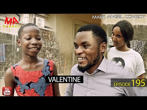 VALENTINE (Mark Angel Comedy) (Episode 195)