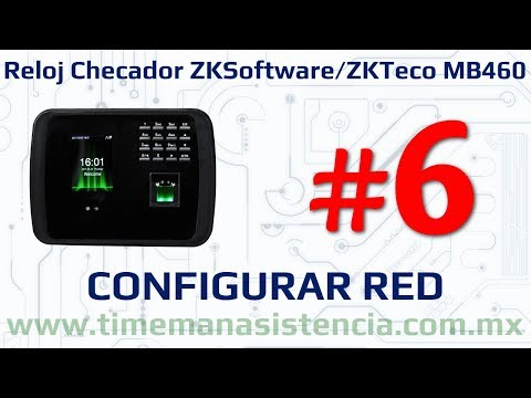Reloj Checador MB460 [Parte 6] - Configurar red | ZKTeco | Huella Digital | Facial