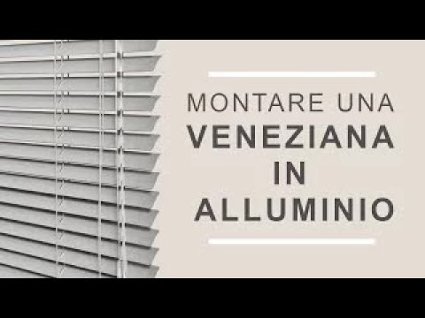 Montare una veneziana in alluminio