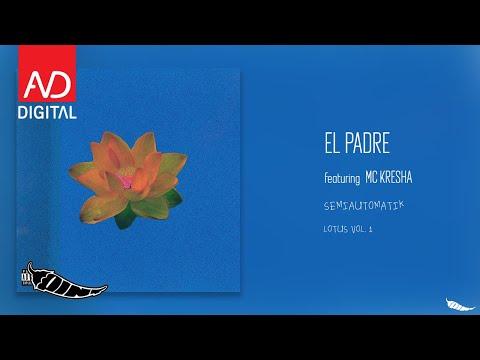 SEMIAUTOMATIK - EL PADRE featuring MC KRESHA