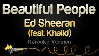 Ed Sheeran Feat. Khalid   Beautiful People (Karaoke Version)