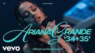 Ariana Grande - 34+35 (Live)