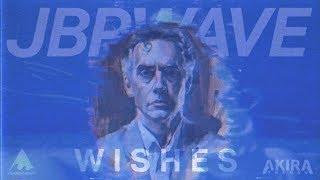 Wishes ft. Jordan Peterson (JBPWAVE )