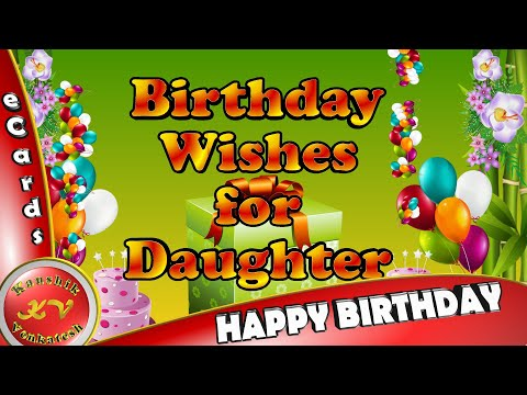 Happy Birthday Wishes For Daughter From DadWhatsApp VideoGreetings AnimationQuotesEcards