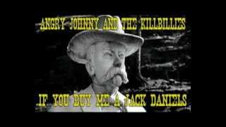 "Angry Johnny And The Killbillies ""If You Buy Me A Jack Daniels"""