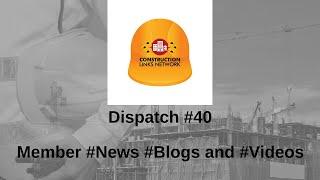 Dispatch #40 – Construction Links Network Platform