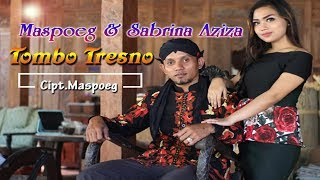Tombo Tresno - Sabrina Aziza + Mas Poeg   |   Official Video