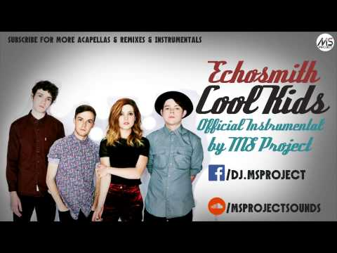 Echosmith - Cool Kids (Official Instrumental) + DL