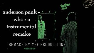 Anderson Paak   Who R U Instrumental (Remake By YBF Productions)