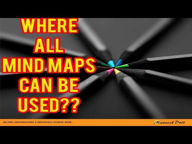 Where all Mind Maps can be used