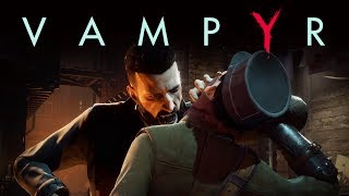 Vampyr - You Are Who You Eat