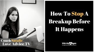 How To Stop A Breakup Before It Happens
