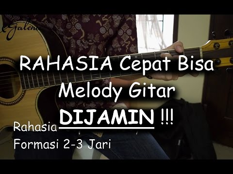 Video RAHASIA Bisa Cepat Melody Gitar (DIJAMIN BISA!!!)