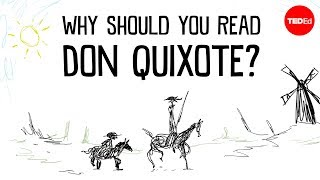 "TED-Ed - Why Should You Read ""Don Quixote""?"