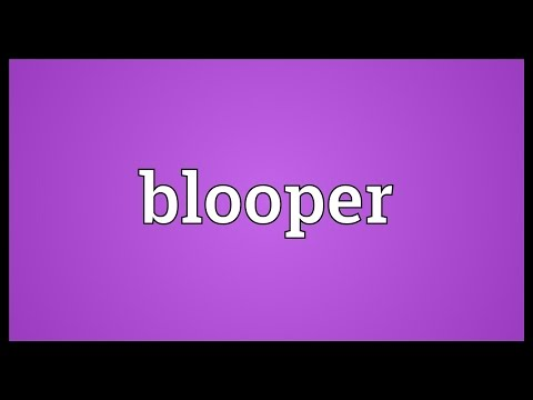 Download Blooper Meaning Mp4 HD Video and MP3