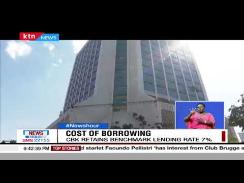Cost Of Borrowing: CBK monetary policy committee retained the benchmark lending rate at 7%