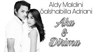 ALDY & SALSHABILLA | Aku Dan Dirimu | #Alsha