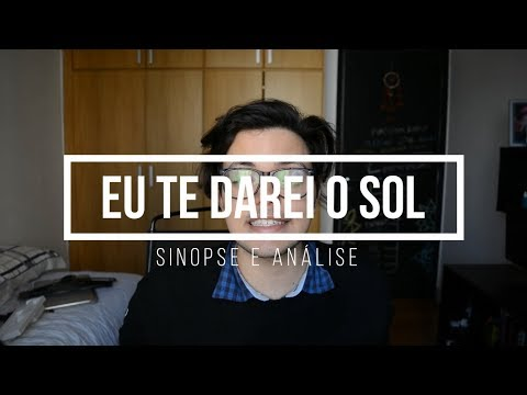 Eu te darei o sol ( I Will Give You The Sun) Jandy Nelson   Sinopse e Análise