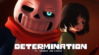 [ MMD ♥ Undertale ] ♥ DETERMINATION ♥ ft. Djsmell and Lollia