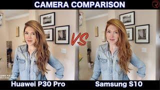 Huawei P30 Pro VS Samsung Galaxy S10 - CAMERA COMPARISON!
