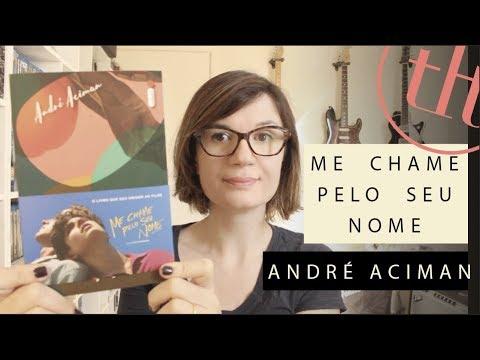 Me chame pelo seu nome (André Aciman) | Tatiana Feltrin