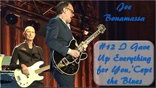 #12  I Gave Up Everything for You, 'Cept the Blues - Joe Bonamassa - Chemnitz 2016