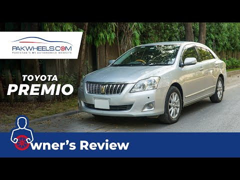 Toyota Premio 2007 | Owner's Review | PakWheels