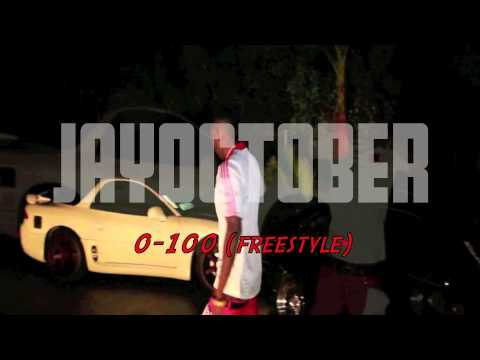 JAY OCTOBER | 0 to 100 (freestyle)