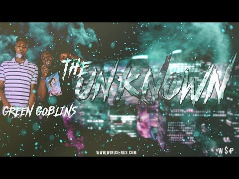 W$P // THE UNKNOWN - GREEN GOBLINS // E2