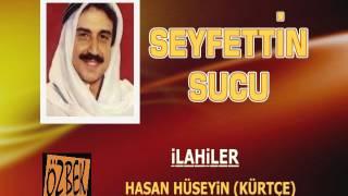 SEYFETTİN SUCU / HASAN HÜSEYİN (KÜRTÇE)  / İLAHİLER