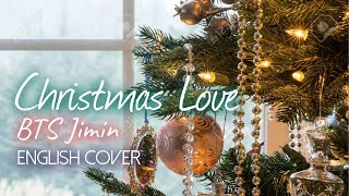 BTS Jimin - Christmas Love | English Cover