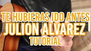 """Como tocar """"Te Hubieras Ido Antes"""" JULION ALVAREZ / JOSS FAVELA (TUTORIAL DE GUITARRA) @AldoGarcia"""
