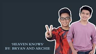 Archie vs. Bryan - Heaven Knows LYRICS