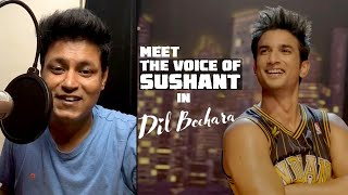 REAL VOICE OF SUSHANT SINGH in Dil Bechara   LIVE DUBBING