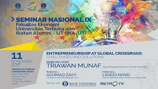 Seminar Nasional IX FE UT dan IKA UT - Entrepreneurship at Global Crossroad:Challenges and Solutions