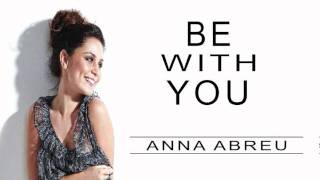 Anna Abreu - Be With You + LYRICS