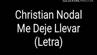 Christian Nodal (Me Deje Llevar) Letra