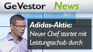 Adidas-Aktie: Neuer Chef startet mit Leistungsschub durch