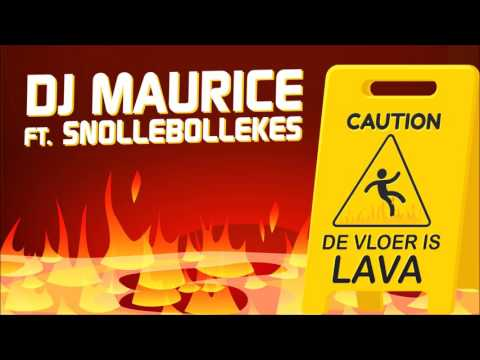 DJ Maurice Ft. Snollebollekes - De Vloer Is Lava | JB Productions