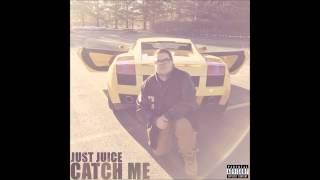 <b>Just Juice </b> Catch Me Prod By CSick