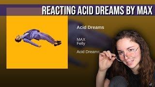 MAX ACID DREAMS REACTION
