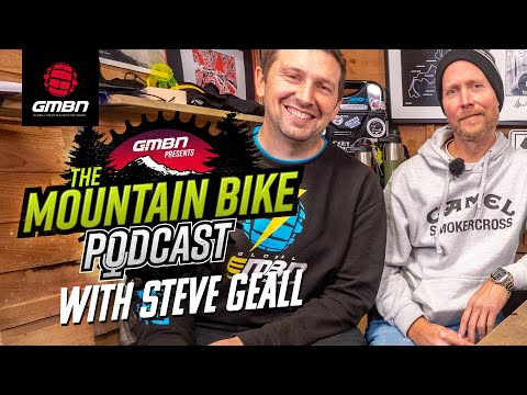 The Importance Of Dirt Jumping With Steve Geall | The GMBN Podcast Ep. 28